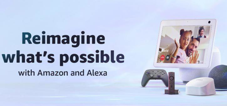 Reimagine What's Possible with Amazon and Alexa.