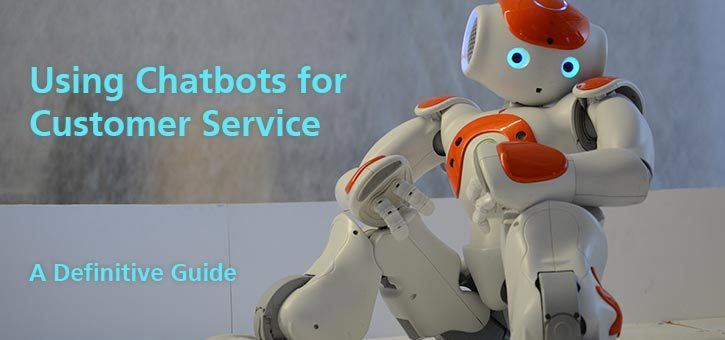 Using chatbots for customer service: a definitive guide.