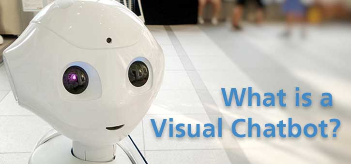 What is a Visual Chatbot?
